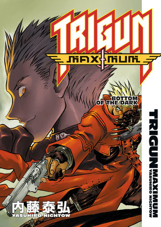 Trigun Maximum Volume 4: Bottom of the Dark