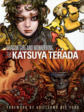 Dragon Girl and Monkey King: The Art of Katsuya Terada by