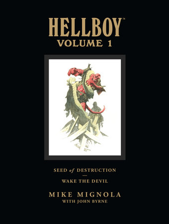 Hellboy Library Volume 1: Seed of Destruction and Wake the Devil