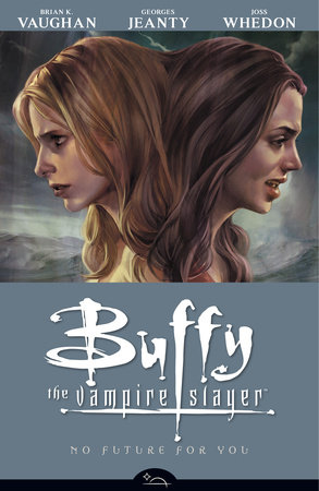 Buffy the Vampire Slayer Season 8 Volume 2: No Future for You