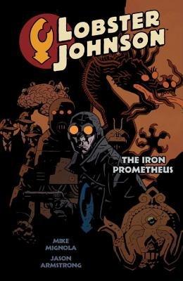 Lobster Johnson Volume 1: The Iron Prometheus by Mike Mignola