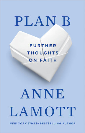 Plan B: Further Thoughts on Faith