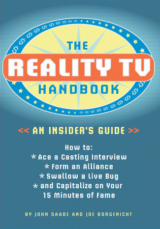 The Reality TV Handbook by Joe Borgenicht and John Saade