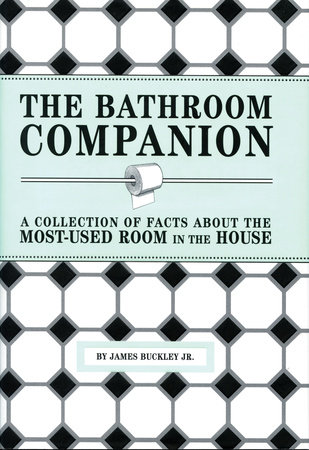 The Bathroom Companion by James Buckley, Jr.