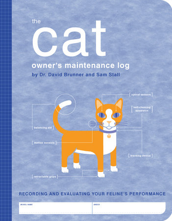 The Cat Owner's Maintenance Log by Sam Stall and Dr. David Brunner