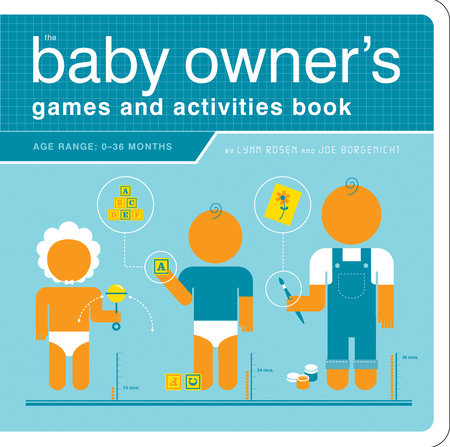 The Baby Owner's Games and Activities Book by Joe Borgenicht and Lynn Rosen