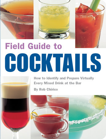 Field Guide to Cocktails by
