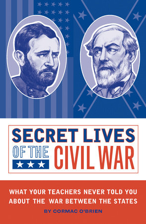 Secret Lives of the Civil War by
