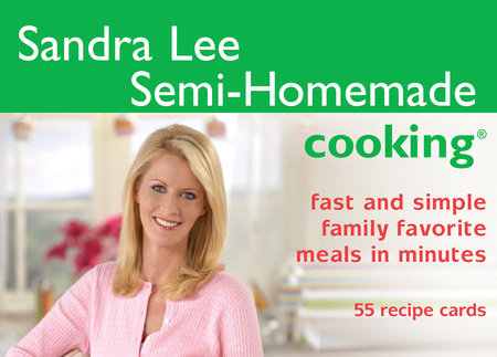 Cook's Cards: Semi-Homemade Cooking by Sandra Lee