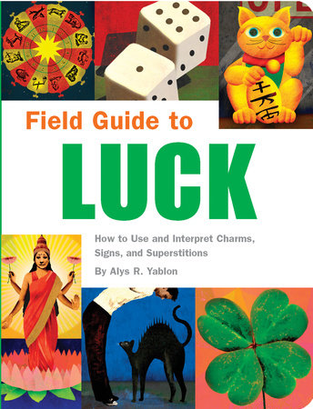 Field Guide to Luck by