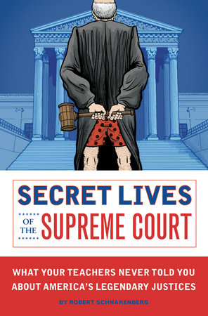 Secret Lives of the Supreme Court by