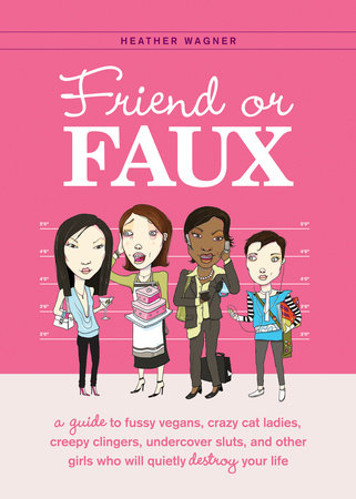 Friend or Faux by Heather Wagner