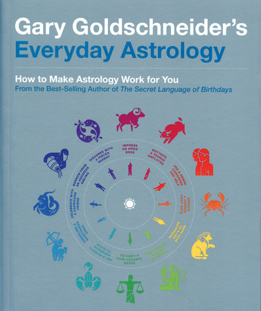 Gary Goldschneider's Everyday Astrology by Gary Goldschneider