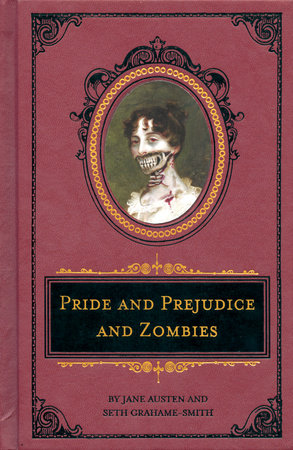 Pride and Prejudice and Zombies: The Deluxe Heirloom Edition by Jane Austen and Seth Grahame-Smith