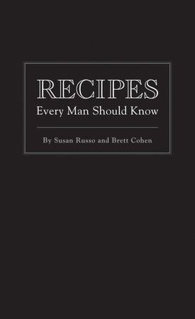 Recipes Every Man Should Know by