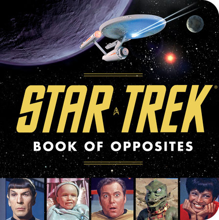 Star Trek Book of Opposites by David Borgenicht