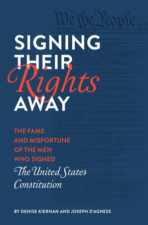 Signing Their Rights Away by Joseph D'Agnese and Denise Kiernan