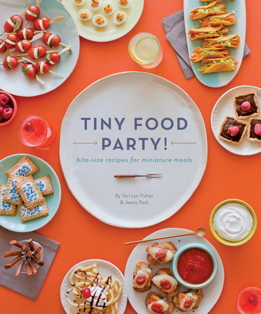 Tiny Food Party! by Teri Lyn Fisher and Jenny Park