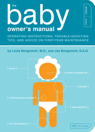 The Baby Owner's Manual by Joe Borgenicht and Louis Borgenicht M.D.