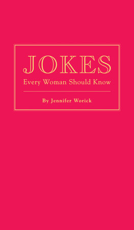 Jokes Every Woman Should Know by Jennifer Worick