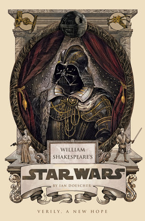 William Shakespeare's Star Wars by