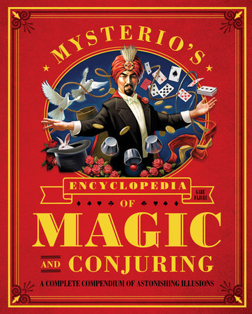 Mysterio's Encyclopedia of Magic and Conjuring by Gabe Fajuri