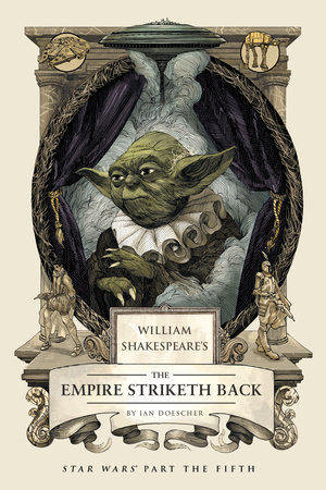 William Shakespeare's The Empire Striketh Back by
