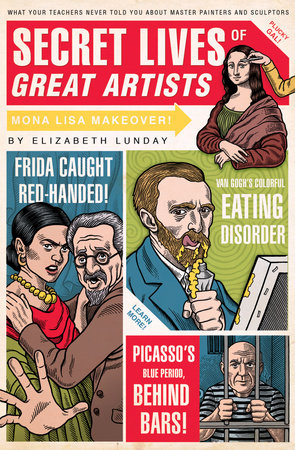 Secret Lives of Great Artists by Elizabeth Lunday