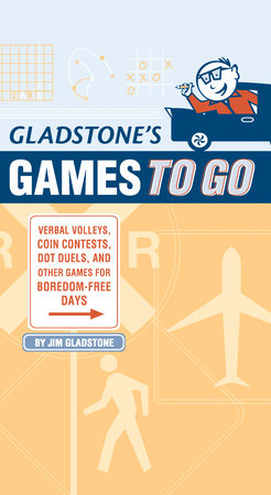 Gladstone's Games to Go by Jim Gladstone