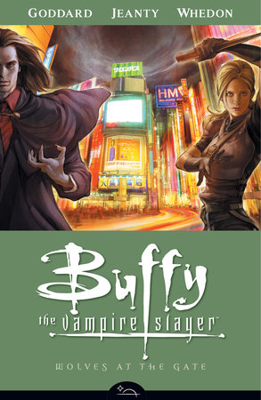 Buffy the Vampire Slayer Season 8 Volume 3: Wolves at the Gate