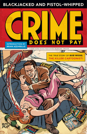 Blackjacked and Pistol-Whipped: A Crime Does Not Pay Primer