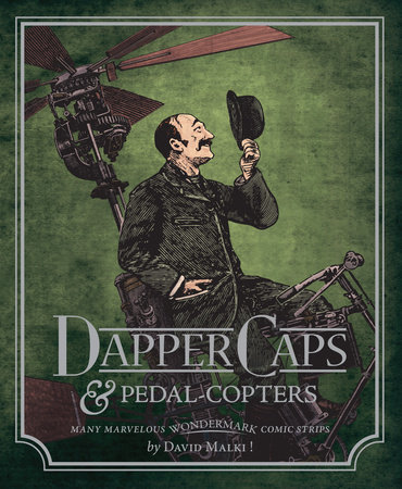 Wondermark Volume 3: Dapper Caps and Pedal-Copters