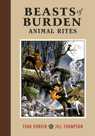 Beasts of Burden Volume:  Animal Rites