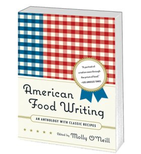 American Food Writing: an Anthology with Classic Recipes
