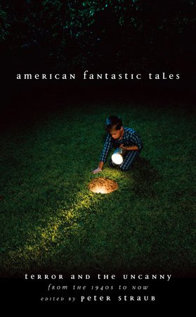 American Fantastic Tales:Terror and the Uncanny from the 1940's UntilNow