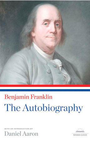 Benjamin Franklin: the Autobiography