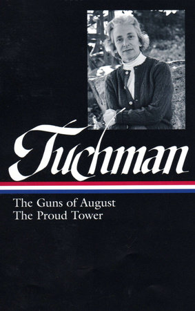 Barbara Tuchman: The Guns of August & The Proud Tower