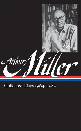 Arthur Miller: Collected Plays 1964-1982