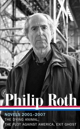 Philip Roth: Novels 2001-2007