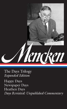 H. L. Mencken: the Days Trilogy, Expanded Edition