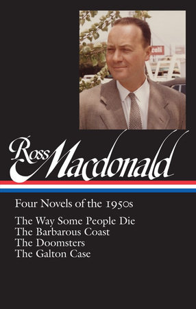 Ross Macdonald: Four Novels of the 1950s (LOA #264)