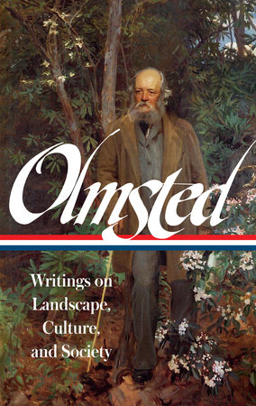Frederick Law Olmsted: Writings on Landscape, Culture, and Society (LOA #270)