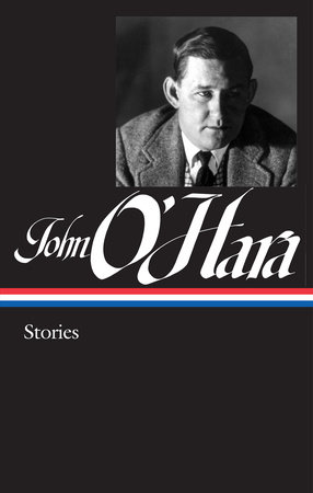John O'Hara: Stories by John O'Hara