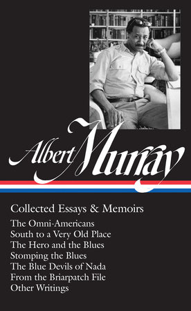Albert Murray: Collected Essays & Memoirs