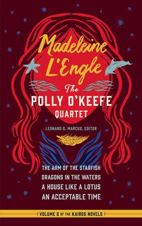 Madeleine L'Engle: The Polly O'Keefe Quartet