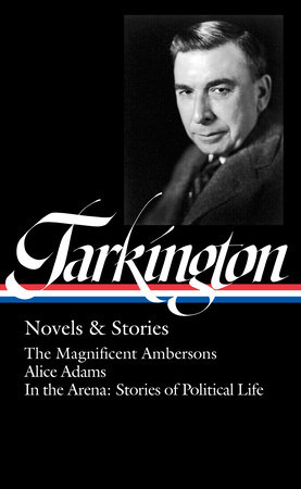 Booth Tarkington: Novels & Stories (LOA #319)