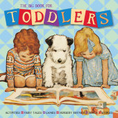 The Big Book for Toddlers Edited by Alice Wong and Lena Tabori