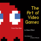 The Art of Video Games Written by Chris Melissinos, Foreword by Elizabeth Broun, Introduction by  Mike Mika