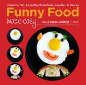 Funny Food Made Easy Written by Bill Wurtzel and Claire Wurtzel