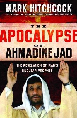 The Apocalypse of Ahmadinejad by